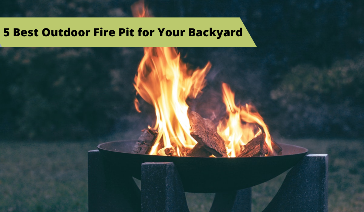 5 Best Outdoor Fire Pit for Your Backyard