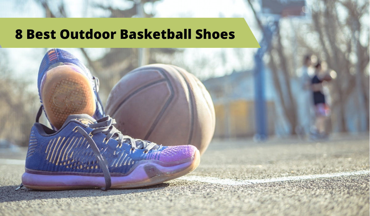 8 Best Outdoor Basketball Shoes