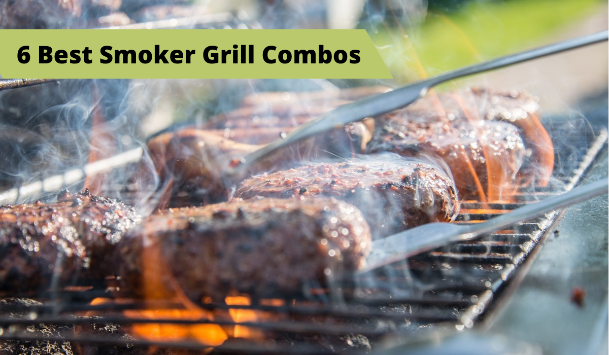 6 Best Smoker Grill Combos